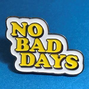 "Jewelry - ""No Bad Days"" Silver Tone Enamel Pin Brooch"